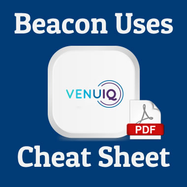 beacon technology uses in your venue or business by VenuIQ - a downloadable pdf cheat sheet leaflet